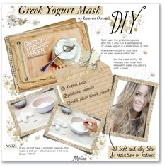 Greek Yogurt Mask Split open the Probiotic Capsule & mix it into 3 or 4 Tbsp of Greek yogurt in a small bowl or dish. Apply the mixture to face in an even layer. Let the mask set for 10 minutes then rinse and pat dry with Towel