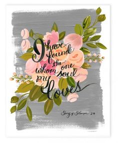 I have found the one whom my soul loves. http://www.weddingchicks.com/2014/04/04/song-of-solomon-wedding-print-by-the-first-snow/