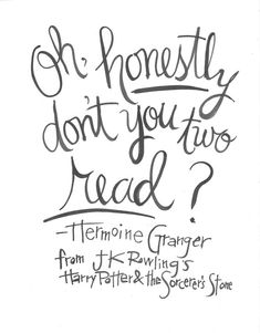 #ad Oh honestly, don't you two read? Hermoine Granger quote from JK Rowling's Harry Potter and the Sorcerer's Stone Handlettered Print