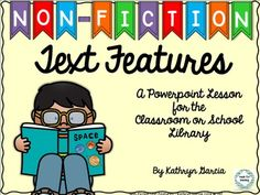 Non-Fiction Text Features: Powerpoint for Classroom or Library