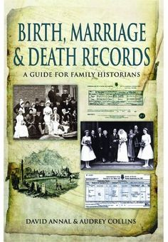 BIRTH, MARRIAGE AND DEATH RECORDS: A Guide for Family Historians by David Annal.