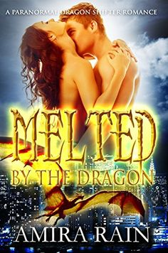 Melted By The Dragon: A Paranormal Dragon Shifter Romance by Amira Rain http://www.amazon.co.uk/dp/B015NGF096/ref=cm_sw_r_pi_dp_Lt4Twb1P0X6NS