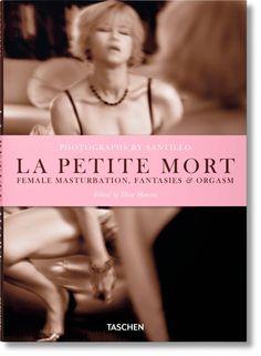 Will Santillo: La Petite Mort: Female Masturbation, Fantasies & Orgasm Mouth Sores, Athletic Models, Toronto Photographers, All Themes, Peter Lindbergh, S Models, Photo Sessions, Erotic, This Book