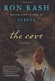 The Cove - Ron Rash (Lonely young woman meets mysterious stranger. What might have been trite and formulaic is anything but in Rash's fifth novel, a dark tale of Appalachian superstition and jingoism so good it gives you chills)