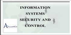 Information System Security And Control only at Accurate RCM.