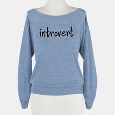 Introvert | T-Shirts, Tank Tops, Sweatshirts and Hoodies | HUMAN