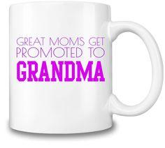Great Moms Get Promoted To Grandma Coffee Mug