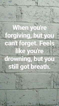 Feels like you're drowning, but you still got breath.
