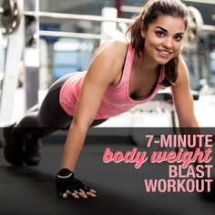 7-Minute Body Weight Blast Workout--burn fat and calories in record time!  #bodyweight #blast #workout