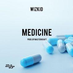 MUSIC: Wizkid  Medicine (Prod. By Masterkraft) http://ift.tt/2hd8hmh