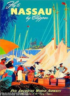Fly to Nassau Bahamas by Clipper, Pan American World Airways vintage travel poster Retro Poster, Vintage Travel Posters, Photo Vintage, Vintage Ads, Retro Airline, Vintage Airline, Nassau Bahamas, Island Beach, Long Island