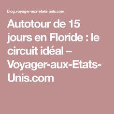 Autotour de 15 jours en Floride : le circuit idéal – Voyager-aux-Etats-Unis.com