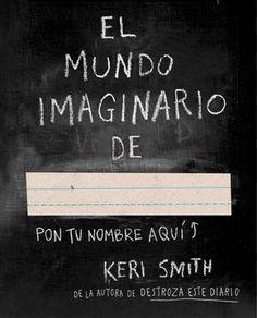 En quina mena de món t'agradaria viure? Aquest llibre de Keri Smith t'anima a descobrir-ho.