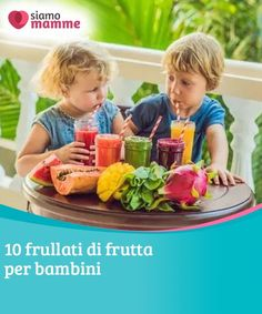 10 frullati di frutta per bambini Spesso, i piccoli si rifiutano di provare frut… 10 fruit smoothies for children Children often refuse to try new fruits. Fruit smoothies are the ideal solution, able to satisfy even the most demanding children. New Fruit, Child And Child, Frappe, Fruit Smoothies, Little Ones, Ale, Children, Recipes, Education