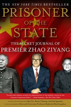 Prisoner of the State: The Secret Journal of Premier Zhao Ziyang by Zhao Ziyang,http://www.amazon.com/dp/B004J8HXKY/ref=cm_sw_r_pi_dp_GR5ntb14Y8AWKEGE