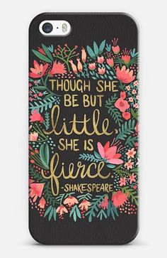 Shop Women's size iPhone Phone Cases at a discounted price at Poshmark. Description: Though she be little she is fierce - Shakespeare iPhone case. Material is hard plastic.