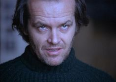 Jack Nicholson in The Shining. A good introduction to Kubrick's style.