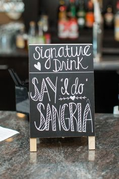 "Wedding signature drink chalkboard sign idea - ""Say I do Sangria"" signature drink {Samantha Jay Photography}"