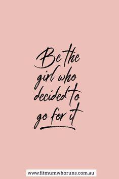 #motivationalquote #bethegirl #fitmum