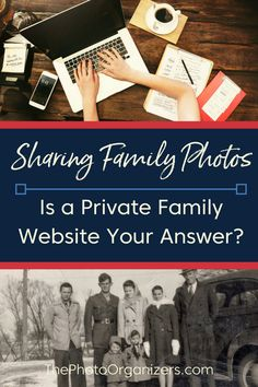 Set up a private family website to privately share family photos. | ThePhotoOrganizers.com