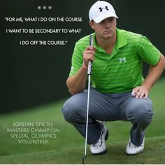 Loved this quote from 2015 Masters Champion Jordan Spieth on what he does on and off the course and how he wants to live his life. Pretty neat.