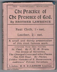 The Practice Of The Presence Of God: Being Conversations And Letters Of Brother Lawrence. New And Revised Edition With An Additional Letter Making Sixteen In All. (Sanctuary Booklets No. 1), Brother Lawrence