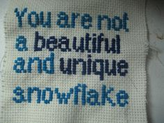Favorite quote. Fight club.  You are not a special and unique snowflake. We are part of the same compost heap.