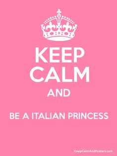 """Or be """"AN"""" ITALIAN PRINCESS if you're smart and know your grammar. ;)"""