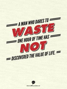 A man who dares to waste one hour of time has not discovered the value of life Life Quotes To Live By, Life Sayings, Say That Again, Charles Darwin, Travel Quotes, Dares, True Stories, Hilarious, Wisdom