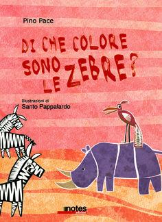 """""""Di che colore sono le zebre?"""" di #PinoPace con le illustrazioni di #SantoPappalardo"""