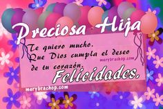 cumpleaños y tarjeta para hija Birthday Messages, Birthday Cards, Happy Birthday, Spanish Quotes, Birthdays, Neon Signs, Namaste, Women's Fashion, Christ