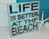 Why do YOU think life is better at the beach?