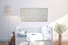 My wish for you is that life becomes all that you want it to. This statement piece is perfect for a nursery or for a graduation gift. Sign Shown: 24x48  white background | gray lettering | weathered oak frame  This listing is for one MADE TO ORDER wood sign. Your sign will ship 1-2 weeks from time of purchase.  :PLEASE NOTE: 1. Each sign is made to order on real wood which has natural imperfections (nicks, wood knots, etc). Each piece of wood takes are stain and paint process differently…