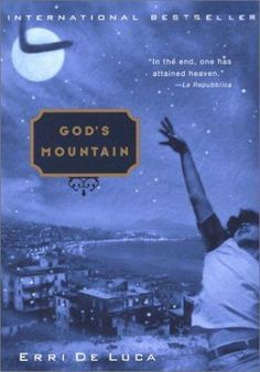 God's Mountain by Erri De Luca (2002, Paperback) -- Brand New