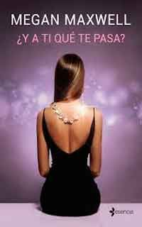 ¿Y a ti qué te pasa? by Megan Maxwell - Books Search Engine Megan Maxwell Pdf, Megan Maxwell Libros, Top Ten Books, I Love Books, New Books, Eric Zimmerman, Nora Roberts, Film Books, I Love Reading