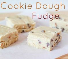 Cookie Dough Fudge.