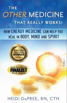 "My book cover :)   Winner of 7 national and international awards in alternative medicine, health, healing arts, and spirituality -- ""The Other Medicine That Really Works: How Energy Medicine Can Help You Heal in Body, Mind, and Spirit."""