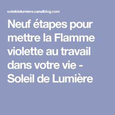 Neuf étapes pour mettre la Flamme violette au travail dans votre vie - Soleil de Lumière