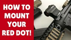 How To Mount A Red Dot Sight On An AR 15 Like A Boss (3 EASY Steps!)