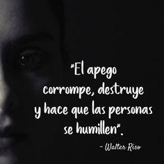 """17.6k Likes, 139 Comments - Walter Riso (@walter_riso) on Instagram: """"Cuando hagas las pases con la soledad, los apegos dejarán de molestar. #WalterRiso #frases…"""""""