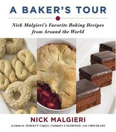 A Baker's Tour: Nick Malgieri's Favorite Baking Recipes from Around the World by Nick Malgieri, http://www.amazon.ca/dp/0060582634/ref=cm_sw_r_pi_dp_7I-7sb0GBYTWB