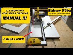 (18) MEIA ESQUADRIA COM SERRA CIRCULAR MANUAL ( E GUIA LASER) - YouTube