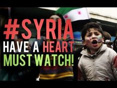 #SYRIA | HAVE A HEART | EMOTIONAL |