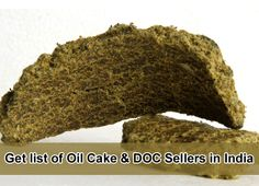 Find Oil cake and De-oiled cake Sellers, Suppliers & Wholesellers in India on Indian Brokers Association's official website. Also find City wise & State wise list of Oil cake and De-oiled cake Sellers in India. Get Contact details of Oil cake and De-oiled cake sellers on your Mobile by SMS & also in your email account. We have online directory covering all Oil cake and De-oiled cake Sellers City & State wise.