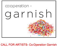 Co:Operation GARNISH - crafthaus.  Deadline for submission entry: Feb 15, 2015 (via DropBox to cooperationgarnish@hotmail.com )