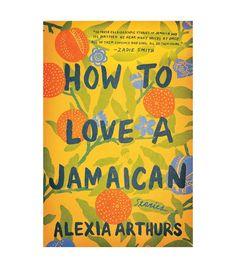 Alexa Arthurs How to Love a Jamaican
