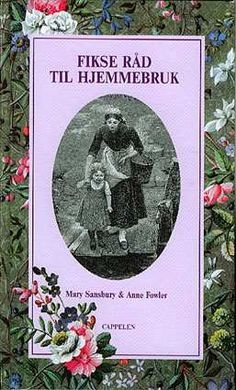 """Fikse råd til hjemmebruk"" av Mary Sansbury Mary, Reading, Books, Livros, Book, Reading Books, Livres, Libros, Libri"