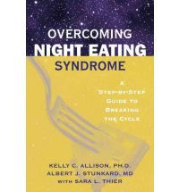 Overcoming Night Eating Syndrome A Step by Step Guide to Breaking the Cycle By (author) Kelly C. Allison, By (author) Albert J. Stunkard, By (author) Sara L. Thier