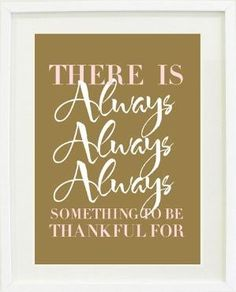 There is ALWAYS something to be thankful for by claudia