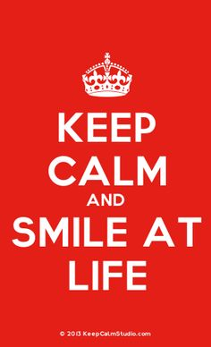 [Crown] Keep Calm And Smile At Life
